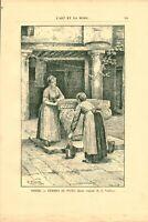 Gravure ancienne 1889 Venise femmes au puits dessin de A.Vianelli issue livre