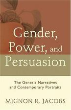 Gender, Power, and Persuasion : The Genesis Narratives and Contemporary Portrait