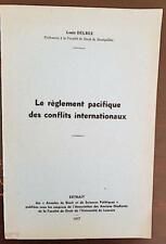 LE REGLEMENT PACIFIQUE DES CONFLITS INTERNATIONAUX par Louis DELBEZ en 1937