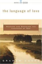 Being with God: The Language of Love : Hearing and Speaking the Language of...