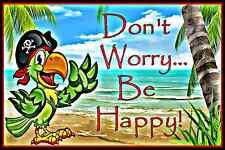 DON'T WORRY BE HAPPY ~ALL WEATHER METAL SIGN 8X12~ HAWAII TIKI BAR LUAU POOL