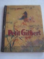 JEUNESSE LE PETIT GILBERT PREMIER LIVRE DE LECTURE . 1945 . BON ETAT .