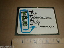 vintage TPS The Performance Shop Aurora IL Hot Rod Drag Racing decal sticker