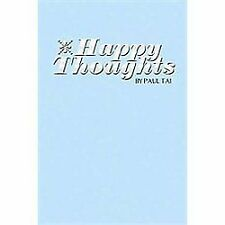 Happy Thoughts by Paul Tai (2012, Paperback)