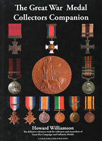 THE GREAT WAR MEDAL COLLECTORS COMPANION VOLUME ONE. AUTHOR:  HOWARD WILLIAMSON