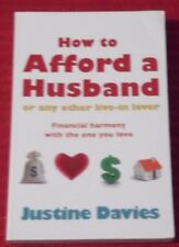 HOW TO AFFORD A HUSBAND ~ Justine Davies ~ or any other live-in lover