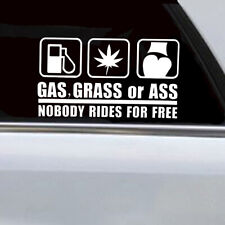Funny Car Sticker Ass Grass or Gas Nobody Rides Free Window Decal Waterproof