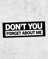 Don't You (Forget About Me) inspired sticker! Simple Minds, breakfast club, 80s