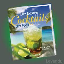 DIE BESTEN COCKTAILS DER WELT | Mit und ohne Alkohol (Hardcover) - NEU