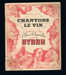 CHANTONS LE VIN - CHANSONS À BOIRE D'HIER & D'AUJOURD'HUI - BYRRH - ÉTAT CORRECT