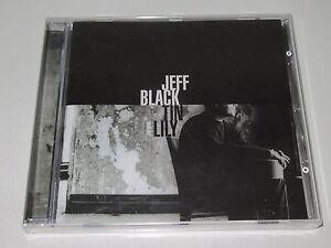 Jeff Black / Tin Lily (Blue Rose Blu CD0365) CD Album Nuovo