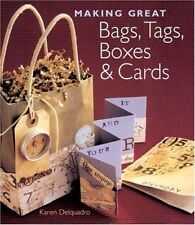 Making Great Bags, Tags, Boxes and Cards-Karen Delquadro