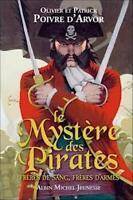 Le Mystère des pirates- Patrick et Olivier Poivre d'Arvor - Albin Michel