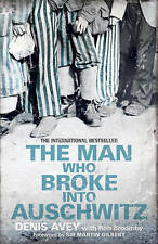 The Man Who Broke into Auschwitz by Rob Broomby, Denis Avey (Paperback, 2011)