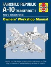 Haynes Fairchild Republic A-10 Thunderbolt II Manual Combat Aircraft 1972+ Hog
