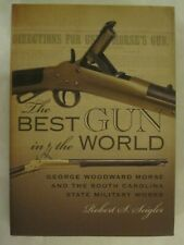 The Best Gun in the World - George Woodward Morse and the South Carolina State