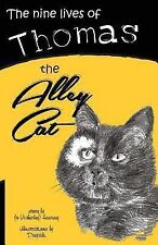 The Nine Lives of Thomas the Alley Cat by Joyce Heurung (2013, Paperback)