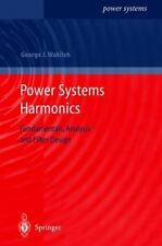 Power Systems Harmonics: Fundamentals, Analysis and Filter Design: By George ...