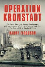 Operation Kronstadt: The True Story of Honor, Espionage, and the Rescue of Brita