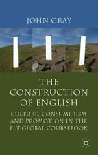 The Construction of English : Culture, Consumerism and Promotion in the ELT...