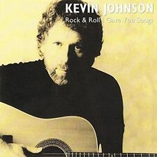 Rock & Roll I Gave You Songs 5055011704602 by Kevin Johnson CD
