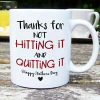 Thanks For Not Hitting It And Quitting It Father's Day Gift Fathers Day Gift