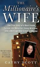 The Millionaire's Wife: The True Story of a Real Estate Tycoon, his Be-ExLibrary