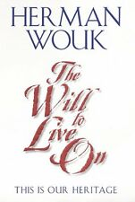 The Will To Live On: This is Our Heritage by Herman Wouk