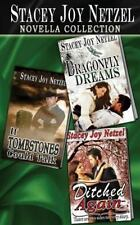Stacey Joy Netzel Novella Collection : Includes: If Tombstones Could Talk,...