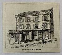 1885 magazine engraving~ HOME OF PAUL REVERE ~ Boston