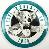 Vintage 1986 I gave Koala an Idea Varian Associations Inc Pinback Button