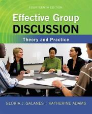 Effective Group Discussion : Theory and Practice by Katherine Adams, Gloria...