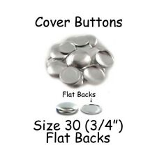 "100 Size 30 (3/4"" - 19mm) Cover Buttons / Fabric Covered Buttons - Flat Back"