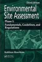 Environmental Site Assessment Phase I : Fundamentals, Guidelines, and Regulat...