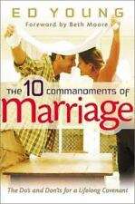 The Ten Commandments of Marriage: The Do's and Don'ts for a Lifelong Covenant