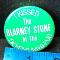 Kissed Blarney Stone Dickens Inn Pub Vintage Button Pin