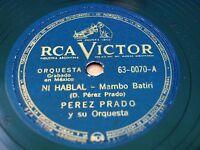 PEREZ PRADO RCA Victor 63-0070 MAMBO BATIRI 78 NI HABLAL / PIANOLO EX