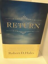 Return: Four Phases of Our Mortal Journey Home by Robert D. Hales