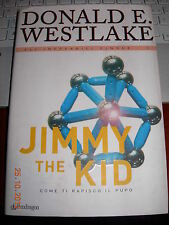 DONALD E. WESTLAKE  JIMMY THE KID come ti rapisco il pupo pendragon 2004 cart.