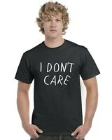 I Don't Care Adults T-Shirt Tee Top Sizes S-XXL