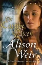 The Captive Queen,Alison Weir- 9780099534587