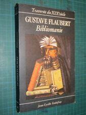 Bibliomanie Gustave FLAUBERT