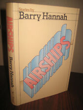 1st Edition AIRSHIPS Barry Hannah FIRST STORIES 2nd Printing FICTION Early Book