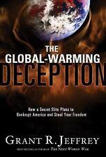 The Global-Warming Deception : How a Secret Elite Plans to Bankrupt America...