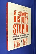 A SHORT HISTORY OF STUPID Bernard Keane & Helen Razor BOOK