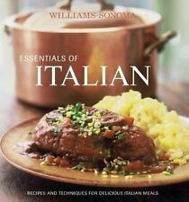 Essentials of Italian : Recipes and Techniques for Delicious Italian Meals by...