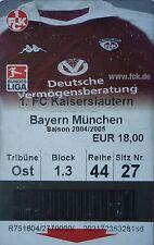TICKET 2004/05 1. FC Kaiserslautern - Bayern München