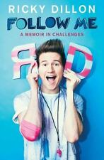 BRAND NEW! Follow Me: A Memoir in Challenges by Ricky Dillon [Paperback]