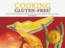 Cooking Gluten-Free! A Food Lover's Collection of Chef and Family Recipes Withou