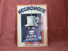 """Ancienne plaque publicitaire en tôle """"CAFE NEGRONOIR""""."""